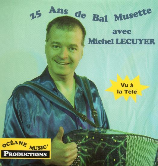 """CD """"25 ANS DE BAL MUSETTE"""" avec MICHEL LECUYER"""